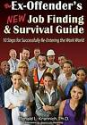 Ex-Offender's New Job Finding and Survival Guide: 10 Steps for Successfully Re-Entering the Work World by Ronald L. Krannich (Paperback, 2016)