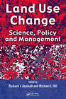 Land Use Change: Science, Policy and Management by Taylor & Francis Inc (Hardback, 2008)