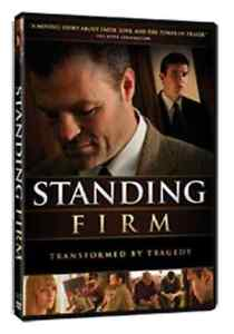 standing firm transformed by tragedy faith love amp the