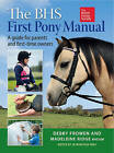 The BHS First Pony Manual: A Guide for Parents & First-Time Owners by Jo Winfield, Madeleine Ridge, Debby Frowen (Paperback, 2014)