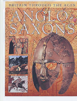 Sharman, Margaret, The Anglo-Saxons (Britain Through the Ages), Very Good Book