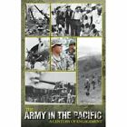 The Army in the Pacific: A Century of Engagement by United States Army, James C McNaughton, Center of Military History (Paperback / softback, 2012)