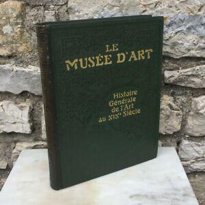Le Musée d'Art - Histoire Générale de l'Art au XIXe Siècle - Larousse Tome 2