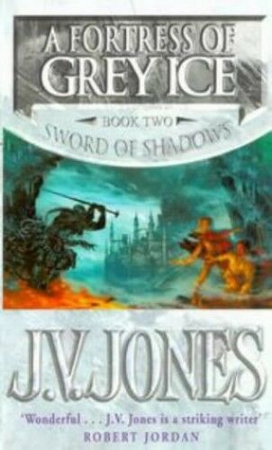 1 of 1 - A Fortress Of Grey Ice: Book 2 of the Sword of Sha... by Jones, J. V. 1857239962