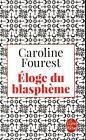 Eloge du blasphème von Caroline Fourest (2016, Taschenbuch)