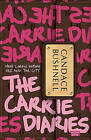 The Carrie Diaries by Candace Bushnell (Paperback / softback)