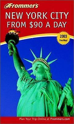 Frommer's New York City from $90 a Day 2003 by Leas, Cheryl Farr