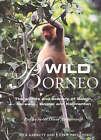 Wild Borneo: The Wildlife and Scenery of Sabah, Sarawak, Brunei and Kalimantan by J.Cede Prudente, Nick Garbutt (Hardback, 2008)