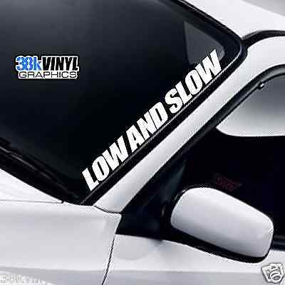LOW AND SLOW DUB Drift JDM Lowered Stance Funny Car Windscreen Decal Sticker