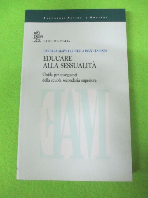 book libro EDUCARE ALLA SESSUALITA' mapelli tarizzo LA NUOVA ITALIA 1998 (L16)