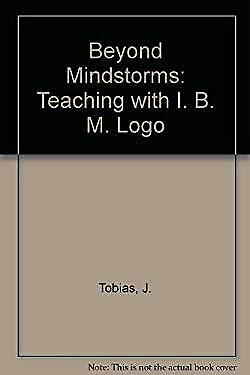 Beyond Mindstorms : Teaching with IBM Logo by Tobias, J., etc.