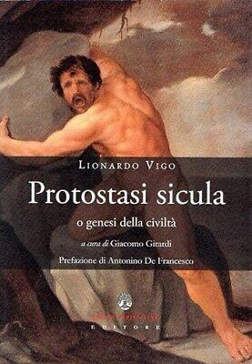 """Passione civile e mitologie politiche e letterarie nella """"Protostasi sicula"""" di Lionardo Vigo - di Maria Nivea Zagarella"""