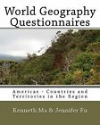 World Geography Questionnaires: Americas - Countries and Territories in the Region by Kenneth Ma, Jennifer Fu (Paperback / softback, 2011)