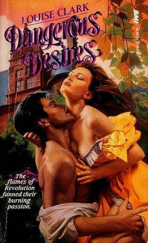 Dangerous Desires by Louise Clark