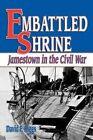 Embattled Shrine: Jamestown in the Civil War by David Riggs (Paperback / softback, 2011)