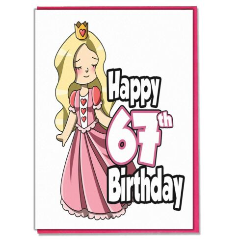 Princess 67th Birthday Card Daughter Grandaughter Friend Mum Wife Girlfriend