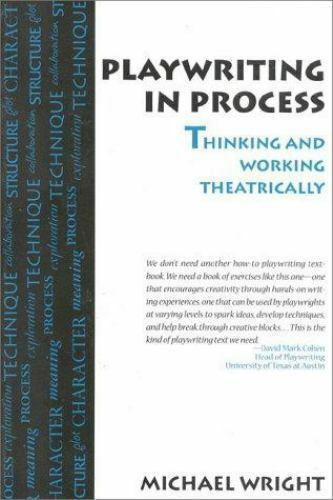 Playwriting In Process: Thinking and Working Theatrically by Wright, Michael