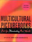 Multicultural Picturebooks: Art for Illuminating Our World by Sylvia S. Marantz, Ken Marantz (Paperback, 2004)