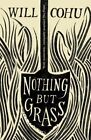 Nothing But Grass by Will Cohu (Paperback, 2016)