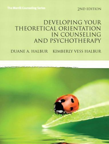 Developing Your Theoretical Orientation in Counseling and Psychotherapy (2nd Edi
