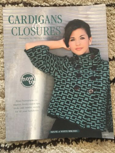 Cardigans /& Closures Melissa Leapman Annies Knitting Skill Building Techniques