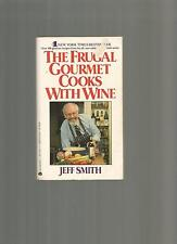 The Frugal Gourmet Cooks with Wine by Gary Jocobsen and Jeff Smith (1988,...