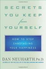 Secrets You Keep from Yourself: How to Stop Sabota