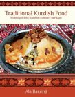 Traditional Kurdish Food: An Insight into Kurdish Culinary Heritage by Ala Barzinji (Hardback, 2015)