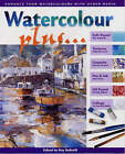 Watercolour Plus...: Combine Watercolours with Other Media by David & Charles (Hardback, 2002)