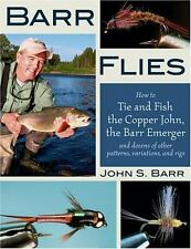 Barr Flies : How to Tie and Fish the Copper John, the Barr Emerger and Dozens...