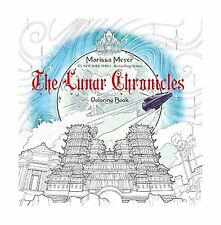 The Lunar Chronicles Coloring Book By Marissa Meyer 2016 Paperback