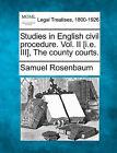 Studies in English Civil Procedure. Vol. II [I.E. III], the County Courts. by Samuel Rosenbaum (Paperback / softback, 2010)