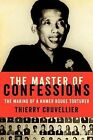 The Master of Confessions: The Making of a Khmer Rouge Torturer by Thierry Cruvellier (Hardback, 2014)