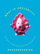 What is Obscenity?: The Story of a Good For Nothing Artist and her Pussy