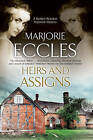 Heirs and Assigns: A New British Country House Murder Mystery Series by Marjorie Eccles (Hardback, 2015)