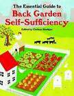The Essential Guide to Back Garden Self-Sufficiency by Carleen Madigan (Paperback, 2010)