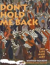 Don't Hold Me Back: My Life and Art