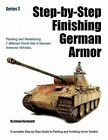 Step-By-Step Finishing German Armor by Glenn Bartolotti (Paperback / softback, 2010)