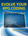 Evolve Your RPG Coding: Move from OPM to ILE ... and Beyond by Rafael Victoria-Pereira (Paperback, 2015)