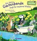 Die kleine Gartenbande sorgt für sauberes Wasser von Hans-Christian Schmidt (2014, Gebundene Ausgabe)
