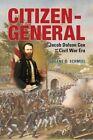 Citizen-General: Jacob Dolson Cox and the Civil War Era by Eugene D. Schmiel (Paperback, 2014)