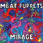 Mirage by Meat Puppets (CD, 2011, MVD Audio)