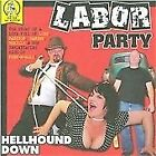 Labor Party - Hellhound Down (2008)