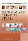 Randomized Clinical Trials: Design, Practice and Reporting by David Machin, Peter M. Fayers (Paperback, 2007)
