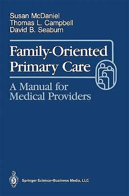 Family-Oriented Primary Care by McDaniel, Susan H.