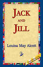 Jack and Jill by Louisa May Alcott (Paperback / softback, 2005)