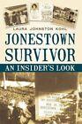 Jonestown Survivor an Insider's LOOK 9781450220941 by Laura Johnston Kohl