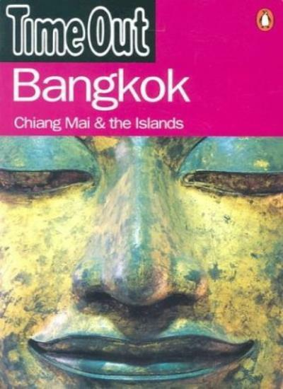 """""""Time Out"""" Guide to Bangkok: Chiang Mai and the Islands (""""Time Out"""" Guides) By"""""""