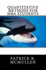 Quantitative Methods for MBA Students by Patrick McMullen (2016, Paperback)
