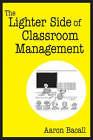 The Lighter Side of Classroom Management by Aaron Bacall (Paperback, 2006)